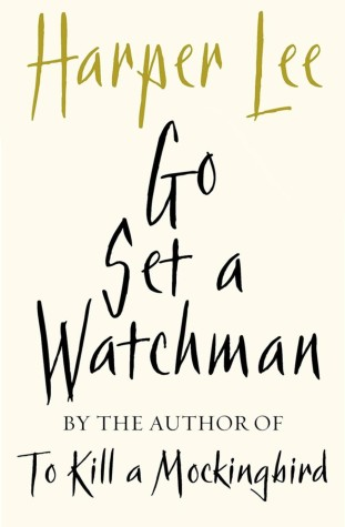 Go Set a Watchman: Much Anticipated Sequel to Beloved Classic